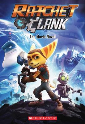 Ratchet and Clank: The Movie Novel - Howard, Kate