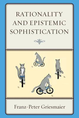 Rationality and Epistemic Sophistication - Griesmaier, Franz-Peter