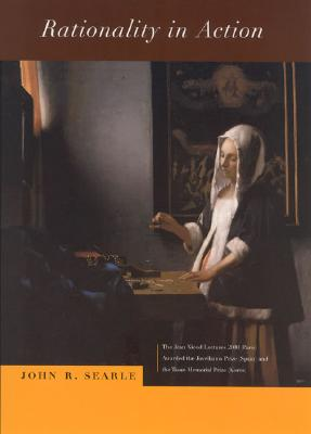 Rationality in Action - Searle, John R, and Recanati, Francois (Editor)