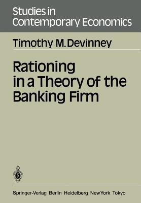 Rationing in a Theory of the Banking Firm - DeVinney, Timothy M