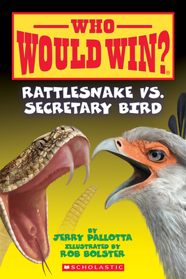 Rattlesnake vs. Secretary Bird (Who Would Win?), Volume 15 - Pallotta, Jerry