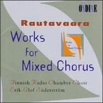 Rautavaara: Works for Mixed Chorus