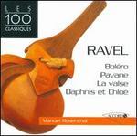 Ravel: Boléro; Pavane; La Valse; Daphnis et Chloé
