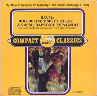 Ravel: Bolero; Daphnis et Chloe; La Valse; Rapsodie Espagnole - Hallé Orchestra; John Barbirolli (conductor)