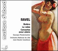 Ravel: Concertos for piano; Boléro; La valse - Georges Pludermacher (piano); L'Orchestre National de Lille; Jean-Claude Casadesus (conductor)
