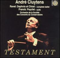 Ravel: Daphnis & Chloé; Franck: Psyché Suite - René Duclos Choir (choir, chorus); Conservatory Concert Society Orchestra, Monte Carlo; André Cluytens (conductor)