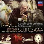 Ravel: L'Enfant et les Sortil�ges; Sh�h�razade