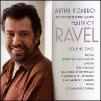 Ravel: The Complete Piano Works, Vol. 2 - Artur Pizarro (piano)