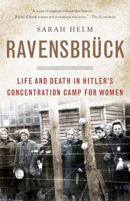 Ravensbruck: Life and Death in Hitler's Concentration Camp for Women - Helm, Sarah