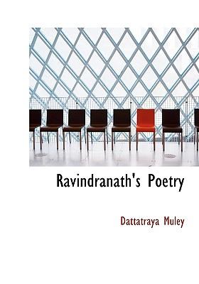 Ravindranath's Poetry - Muley, Dattatraya