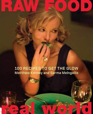 Raw Food Real World: 100 Recipes to Get the Glow - Kenney, Matthew
