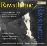 Rawsthorne: Overture Street Corner: Piano Concertos 1 & 2; Symphonic Studies