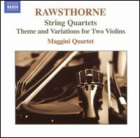Rawsthorne: String Quartets - Maggini Quartet