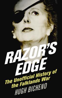 Razor's Edge: The Unofficial History of the Falklands War - Bicheno, Hugh