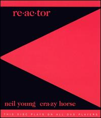 Re-ac-tor - Neil Young & Crazy Horse