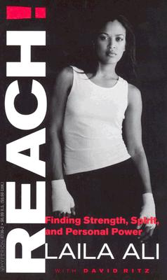 Reach!: Finding Strength, Spirit, and Personal Power - Ali, Laila, and Ritz, David