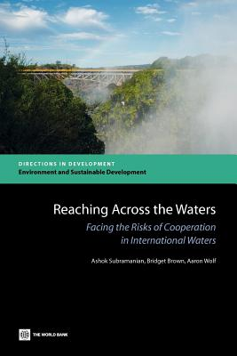 Reaching Across the Waters: Facing the Risks of Cooperation in International Waters - Subramanian, Ashok