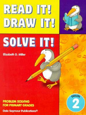 Read It! Draw It! Solve It! Teacher Resource Manual Grade 2 33801 - Miller, Elizabeth D