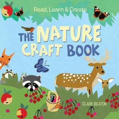Read, Learn & Create--The Nature Craft Book -