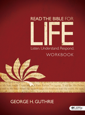 Read the Bible for Life - Workbook: Listen. Understand. Respond - Guthrie, George H