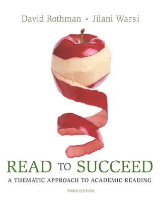 Read to Succeed: A Thematic Approach to Academic Reading - Rothman, David, and Warsi, Jilani