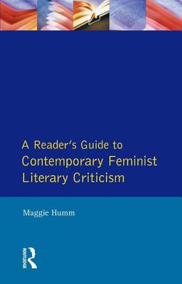 Readers Guide to Contemporary Feminist Literary Criticism - Humm, Maggie