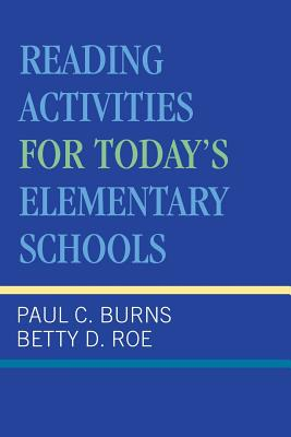 Reading Activities for Today's Elementary Schools - Burns, Paul C, and Roe, Betty D