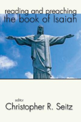 Reading and Preaching the Book of Isaiah - Seitz, Christopher R (Editor)