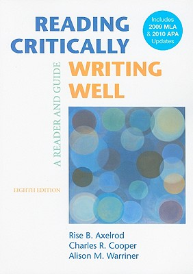 Reading Critically, Writing Well: A Reader and Guide - Axelrod, Rise B, and Cooper, Charles R, and Warriner, Alison M