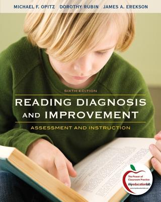 Reading Diagnosis and Improvement: Assessment and Instruction - Opitz, Michael, and Rubin, Dorothy, and Erekson, James A