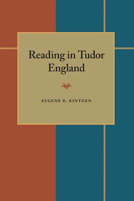 Reading in Tudor England - Kintgen, Eugene R