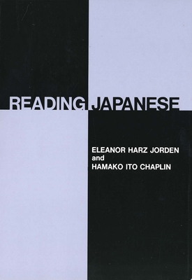 Reading Japanese - Jorden, Eleanor Harz, Professor, and Chaplin, Hamako Ito