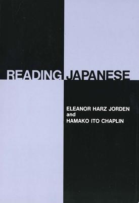 Reading Japanese - Jorden, Eleanor Harz, Professor, and Chaplin, Hamako I, and Jordon, Eleanor Harz (Introduction by)