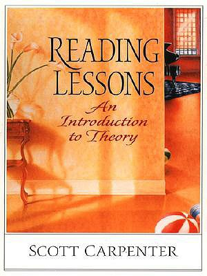 Reading Lessons: An Introduction to Theory - Carpenter, Scott