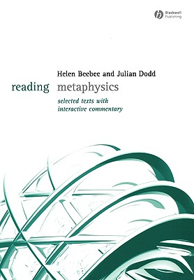 Reading Metaphysics: Selected Texts with Interactive Commentary - Beebee, Helen (Editor), and Dodd, Julian (Editor)