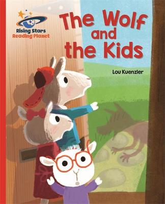 Reading Planet - The Wolf and the Kids - Red B: Galaxy - Kuenzler, Lou