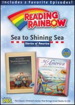 Reading Rainbow: Sea to Shining Sea - Stories of America