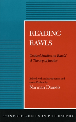 Reading Rawls: Critical Studies on Rawls' 'a Theory of Justice' - Daniels, Norman (Editor), and Norman, Daniels (Editor)
