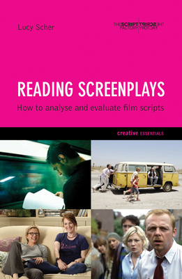 Reading Screenplays: How to Analyse and Evaluate Film Scripts - Scher, Lucy