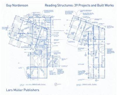 Reading Structures: 39 Projects and Built Works - Nordenson, Guy