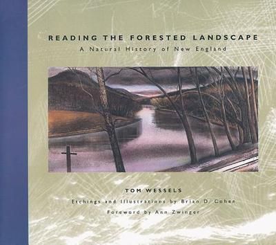 Reading the Forested Landscape: A Natural History of New England - Wessels, Tom, and Zwinger, Ann H (Foreword by)