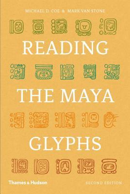 Reading the Maya Glyphs - Coe, Michael D, and Van Stone, Mark