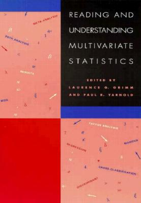 Reading & Understanding Multivariate Statistics - Grimm, Laurence G (Editor), and Yarnold, Paul R (Editor)