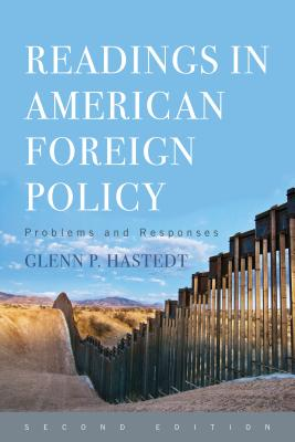 Readings in American Foreign Policy: Problems and Responses - Hastedt, Glenn Peter (Editor)