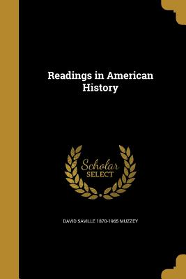 Readings in American History - Muzzey, David Saville 1870-1965