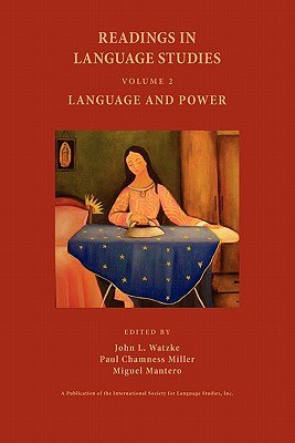 Readings in Language Studies, Volume 2: Language and Power - Watzke, John Louis (Editor), and Miller, Paul Chamness, Dr. (Editor), and Mantero, Miguel (Editor)