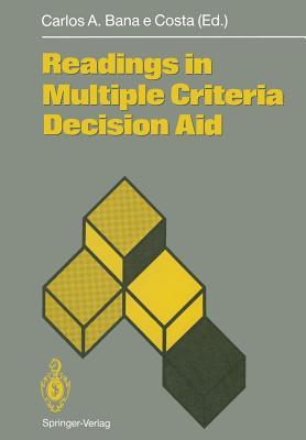 Readings in Multiple Criteria Decision Aid - Bana E Costa, Carlos A (Editor)