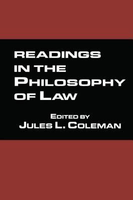 Readings in the Philosophy of Law - Coleman, Jules L (Introduction by)