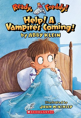 Ready, Freddy! #6: Help! a Vampire's Coming!: Help! a Vampire's Coming! - Klein, Abby Klien