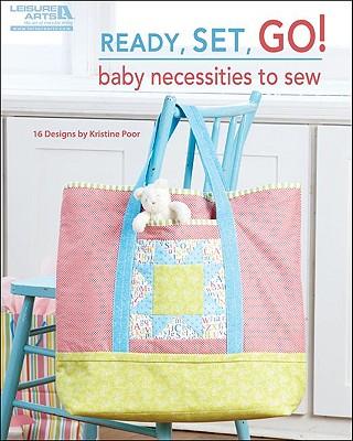 Ready, Set, Go! Baby Necessities to Sew - Poor, Kristine